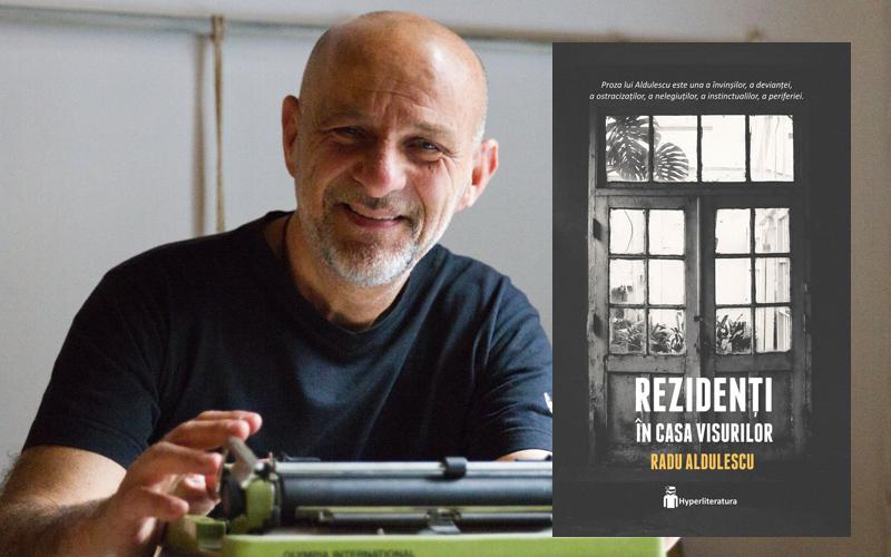 Radu Aldulescu, Rezidenti in Casa Visurilor, Editura Hyperliteratura