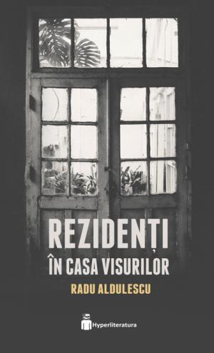 Rezidenti in Casa Visurilor, Radu Aldulescu, Hyperliteratura