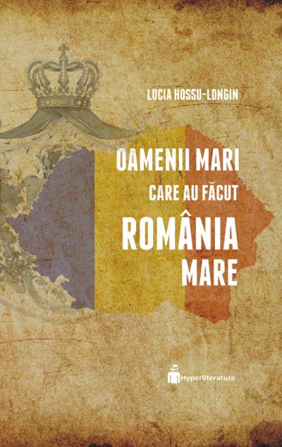 Oamenii mari care au facut Romania Mare, Lucia Hossu-Longin, Hyperliteratura
