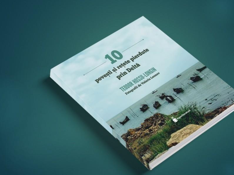 10 retete si povesti pierdute prin Delta, Teodor Hossu-Longin, Editura Hyperliteratura
